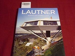 JOHN LAUTNER 1911-1994* Der aufgelöste Raum. Mit: 84358 Campbell-Lange, Barbara-Ann;