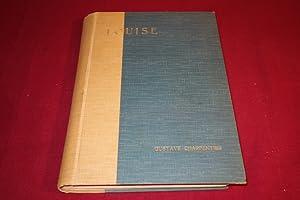 LOUISE ROMAN MUSICAL. Quatre Actes et Cinq Tableaux: Charpentier Gustave