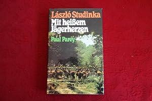 MIT HEISSEM JÄGERHERZEN. Ein Leben der Jagd: Studinka László