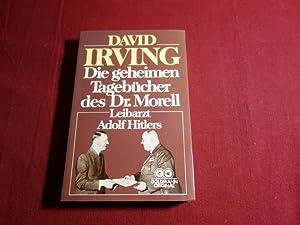 DIE GEHEIMEN TAGEBÜCHER DES DR. MORELL* Leibarzt: 94088 Irving, David