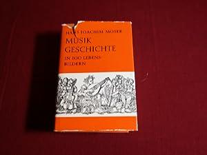 MUSIKGESCHICHTE IN 100 LEBENSBILDERN*. Inhalt: Walther von: 94297 Moser, Hans
