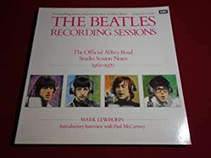 THE COMPLETE BEATLES RECORDING SESSIONS. The Official Story of the Abbey Road Years 1962-1970: ...