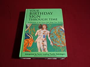 YOUR BIRTHDAY SIGN THROUGH TIME. A Chronicle of the Forces That Shape Your Destiny: Hrsg.]: Atria ...