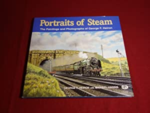 PORTRAITS OF STEAM. The paintings and Photographs of George F. Heiron: Harris Michael