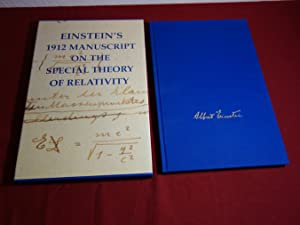 EINSTEIN S 1912 MANUSCRIPT ON THE SPECIAL THEORY OF RELATIVITY. A Facsimile: Einstein Albert
