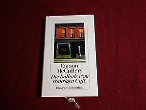 DIE BALLADE VOM TRAURIGEN CAFÉ.: McCullers Carson