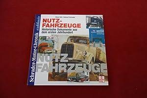 NUTZFAHRZEUGE* Historische Dokumente aus dem ersten LKW-Jahrhundert.: 104707 Schrader, Halwart;