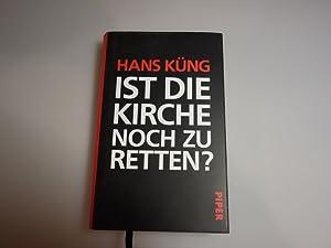 IST DIE KIRCHE NOCH ZU RETTEN?*. Kurzbeschreibung: 106523 Küng, Hans;