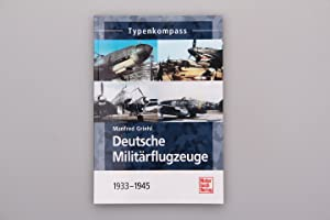 TYPENKOMPASS DEUTSCHE MILITÄRFLUGZEUGE. 1939 - 1945: Griehl Manfred