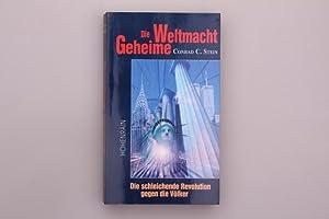 DIE GEHEIME WELTMACHT: DIE SCHLEICHENDE REVOLUTION GEGEN: 110758 Stein, Conrad