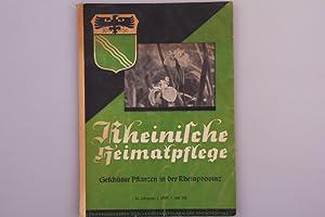 RHEINLICHE HEIMATPFLEGE. Geschützte Pflanzen in der Rheinprovinz; Zeitschrift für Museumswesen: ...