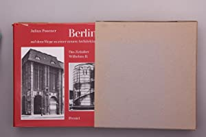 BERLIN AUF DEM WEGE ZU EINER NEUEN ARCHITEKTUR. Das Zeitalter Wilhelms II.: Posener, Julius