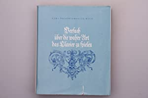 VERSUCH ÜBER DIE WAHRE KUNST DAS KLAVIER ZU SPIELEN.: Bach, Carl Philipp Emanuel; [Hrsg.]: ...