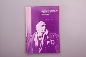 FREDERICK KIESLER ARCHITEKT 1890-1965.: Hrsg.]: Oberhuber, Oswald;