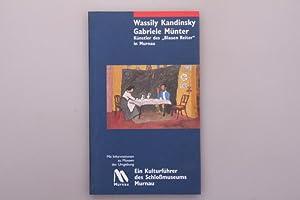 WASSILY KANDINSKI - GABRIELE MÜNTER. Künstler des: Salmen, Brigitte; [Hrsg.]: