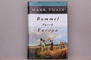 BUMMEL DURCH EUROPA.: Twain, Mark