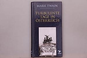 TURBULENTE TAGE IN ÖSTERREICH.: Twain, Mark