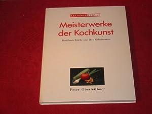 MEISTERWERKE DER KOCHKUNST* Berühmte Köche und ihre: 19193 Oberleithner, Peter;