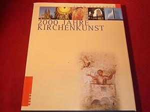 *2000 JAHRE KIRCHENKUNST* Mit Abbildungen. Inhalt u.a.: Die Kunst und die Offenbarung; Sakrale ...