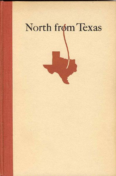 North From Texas; Incidents In The Early Life Of A Range Cowman In Texas, Dakota, And Wyoming 1852 1883 Shaw, James C. Hardcover