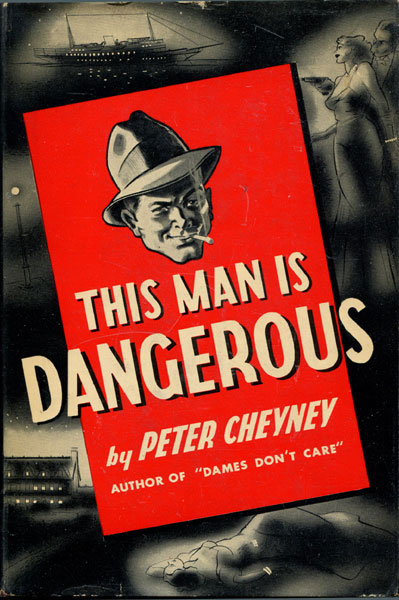 THIS MAN IS DANGEROUS CHEYNEY, PETER Hardcover