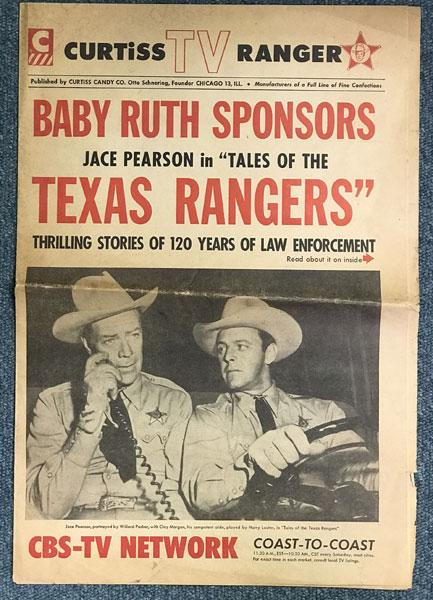 "BABY RUTH SPONSORS JACE PEARSON IN """"TALES OF THE TEXAS RANGERS."""" THRILLING STORIES OF 120 YEARS OF LAW ENFORCEMENT CURTISS CANDY COMPANY"