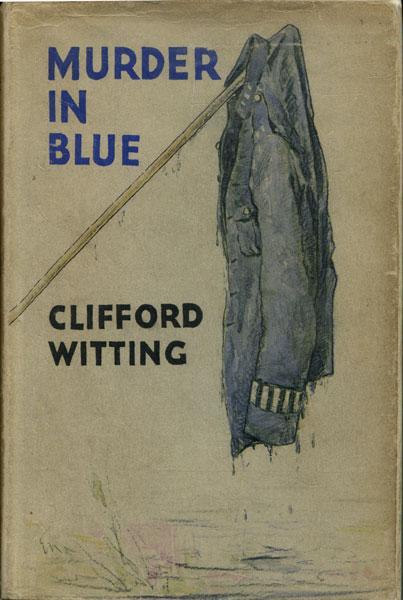 MURDER IN BLUE WITTING, CLIFFORD