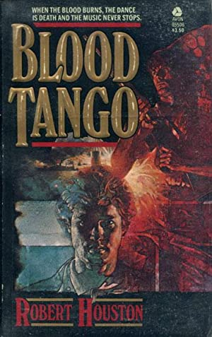 BLOOD TANGO.: HOUSTON, ROBERT.