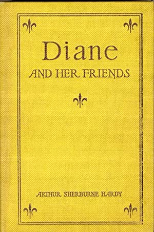 DIANE AND HER FRIENDS: HARDY, ARTHUR SHERBURNE