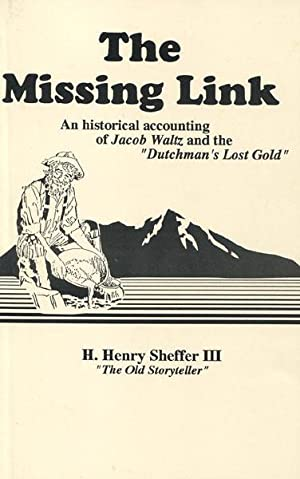 THE MISSING LINK. AN HISTORICAL ACCOUNTING OF: SHEFFER, H. HENRY