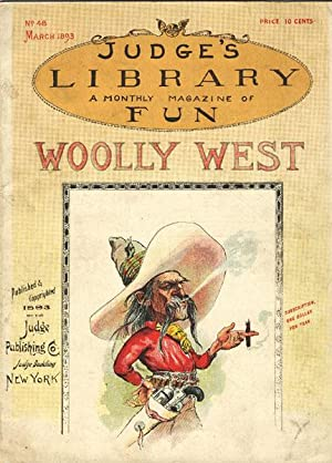 WOOLLY WEST. JUDGE'S LIBRARY. A MONTHLY MAGAZINE OF FUN.: JUDGE'S LIBRARY.