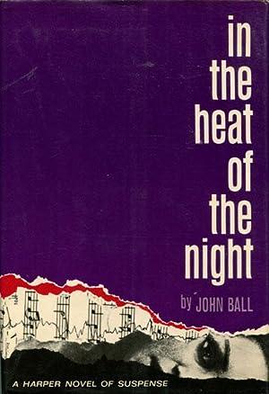 IN THE HEAT OF THE NIGHT.: BALL, JOHN.