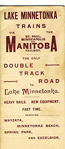 LAKE MINNETONKA TRAINS VIA THE ST. PAUL,: ST. PAUL, MINNEAPOLIS