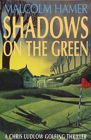 SHADOWS ON THE GREEN.: HAMER, MALCOLM.