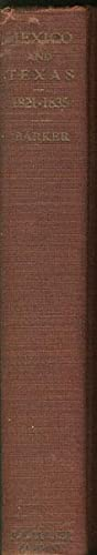 MEXICO AND TEXAS 1821-1835. UNIVERSITY OF TEXAS RESEARCH LECTURES ON THE CAUSES OF THE TEXAS ...