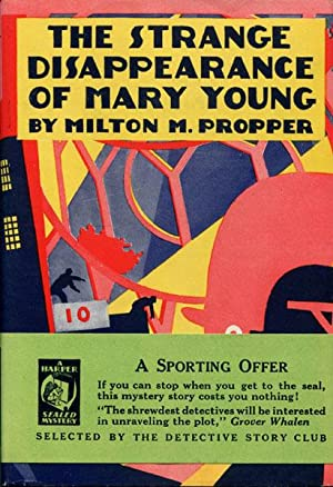 THE STRANGE DISAPPEARANCE OF MARY YOUNG.: PROPPER, MILTON M.