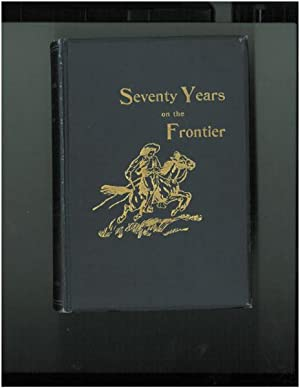SEVENTY YEARS ON THE FRONTIER, ALEXANDER MAJORS MEMOIRS OF A LIFETIME: MAJORS, ALEXANDER.