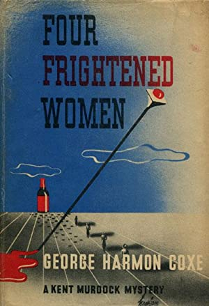 FOUR FRIGHTENED WOMEN.: COXE, GEORGE HARMON