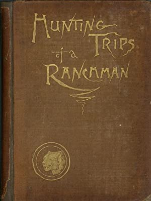 HUNTING TRIPS OF A RANCHMAN: ROOSEVELT, THEODORE