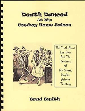 DEATH DANCED AT THE COWBOY HOME SALOON: THE TRUTH ABOUT LON BASS AND THE DENIZENS OF 6TH STREET, ...