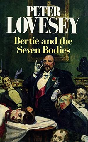 BERTIE AND THE SEVEN BODIES. FROM THE: LOVESEY, PETER.