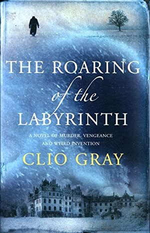 THE ROARING OF THE LABYRINTH.: GRAY, CLIO.
