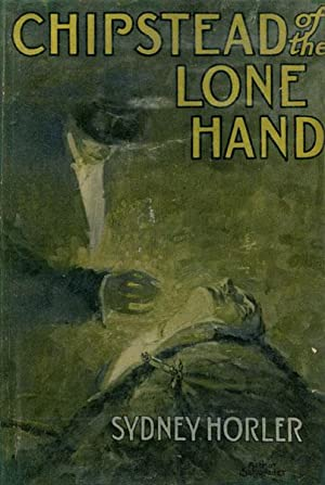 CHIPSTEAD OF THE LONE HAND.: HORLER, SYDNEY.