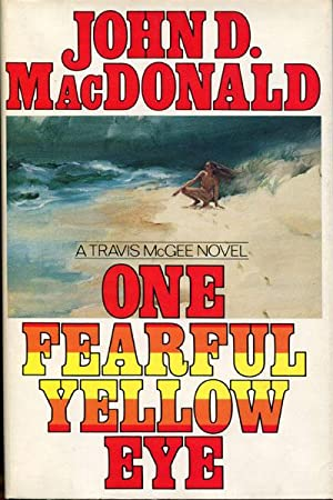 ONE FEARFUL YELLOW EYE.: MACDONALD, JOHN D.