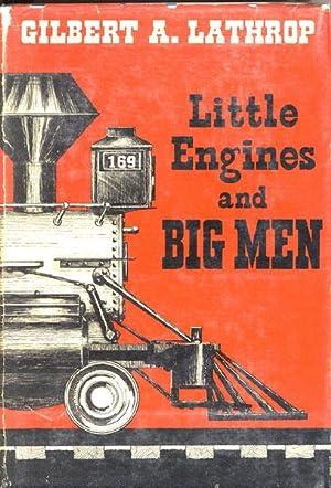 LITTLE ENGINES AND BIG MEN: LATHROP, GILBERT A.