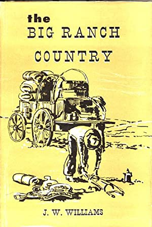 THE BIG RANCH COUNTRY.: WILLIAMS, J. W.