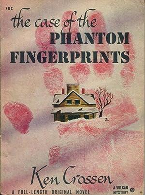 THE CASE OF THE PHANTOM FINGERPRINTS: CROSSEN, KEN
