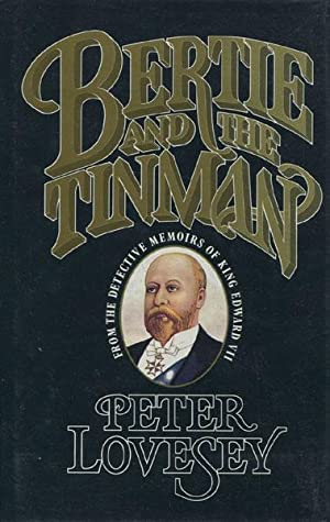 BERTIE AND THE TINMAN. FROM THE DETECTIVE: LOVESEY, PETER.