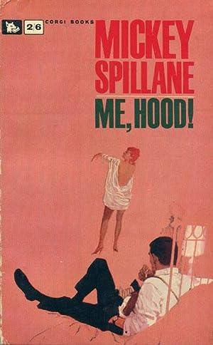 ME, HOOD!: SPILLANE, MICKEY.