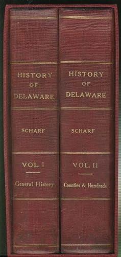 HISTORY OF DELAWARE. 1609-1888. TWO VOLUMES. PLUS: SCHARF, J. THOMAS.